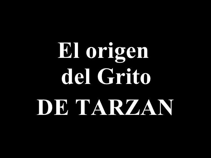 El origen  del Grito DE TARZAN