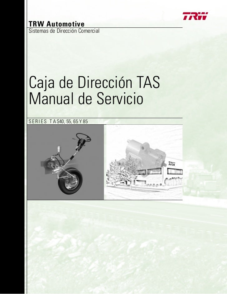 TRW AutomotiveSistemas de Dirección ComercialCaja de Dirección TASManual de ServicioS E R I E S T A S40, 55, 65 Y 85