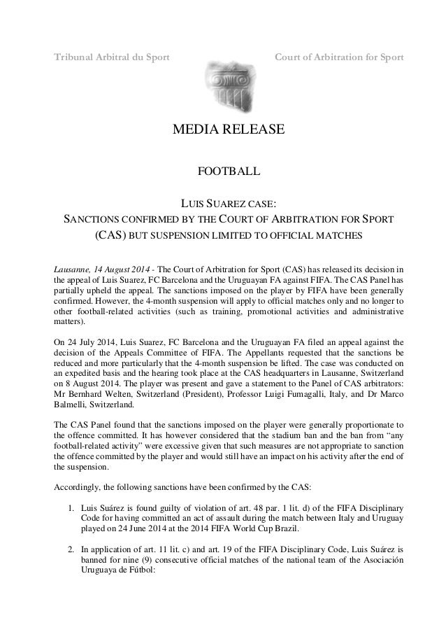 Tribunal Arbitral du Sport Court of Arbitration for Sport MEDIA RELEASE FOOTBALL LUIS SUAREZ CASE: SANCTIONS CONFIRMED BY ...