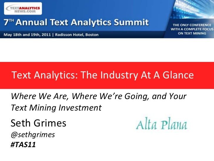 Text Analytics: The Industry At A Glance<br />Where We Are, Where We're Going, and Your Text Mining Investment<br />Seth G...