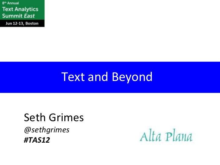 Text and BeyondSeth Grimes@sethgrimes#TAS12