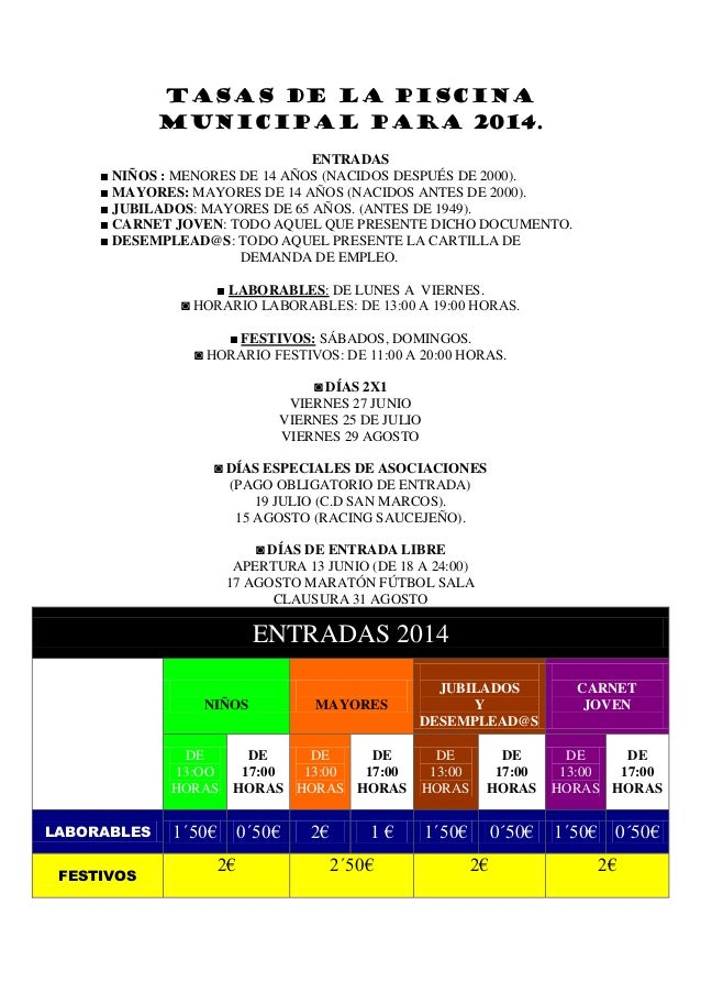 TASAS DE LA PISCINA MUNICIPAL PARA 2014. ENTRADAS ■ NIÑOS : MENORES DE 14 AÑOS (NACIDOS DESPUÉS DE 2000). ■ MAYORES: MAYOR...