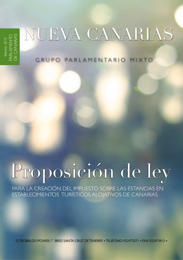 febrero2015 PARLAMENTO DECANARIAS NUEVA CANARIAS Proposición de ley PARA LA CREACIÓN DEL IMPUESTO SOBRE LAS ESTANCIAS EN E...