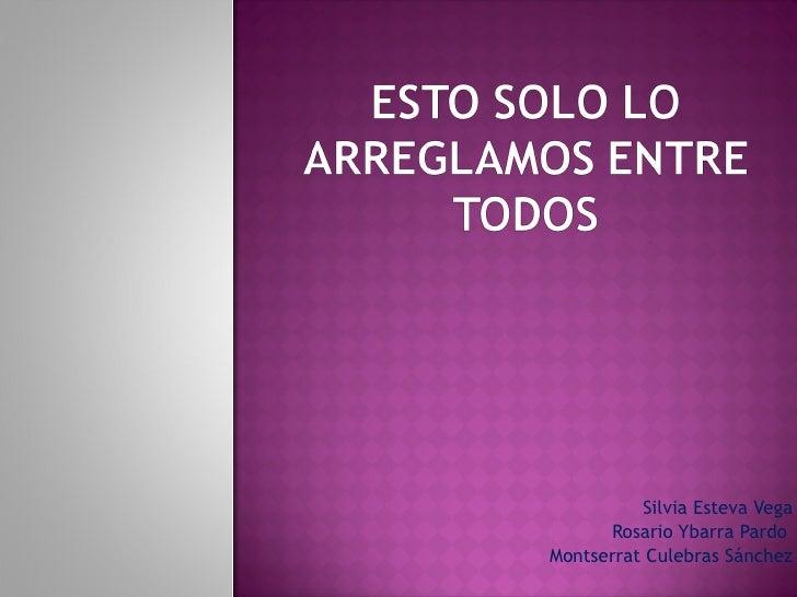 Silvia Esteva Vega Rosario Ybarra Pardo  Montserrat Culebras Sánchez