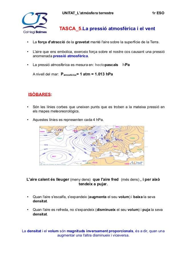 UNITAT_L'atmòsfera terrestre 1r ESO  TASCA_5.La pressió atmosfèrica i el vent  • La força d'atracció de la gravetat ma...