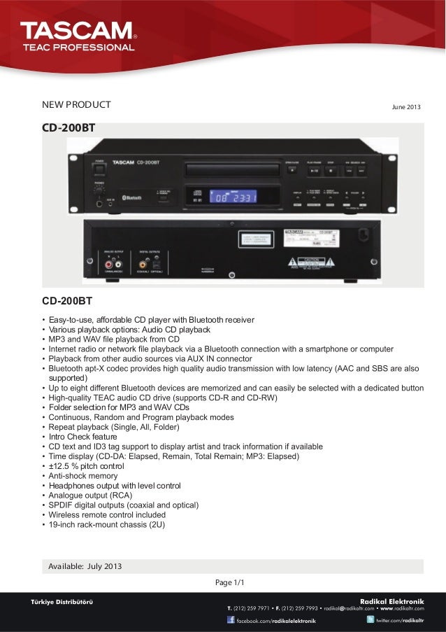 Page 1/1Available: July 2013NEW PRODUCT June 2013CD-200BTCD-200BTEasy-to-use, affordable CD player with Bluetooth receiver...