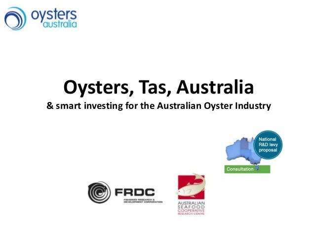 Oysters, Tas, Australia & smart investing for the Australian Oyster Industry