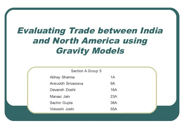 Evaluating Trade between India and North America using Gravity Models