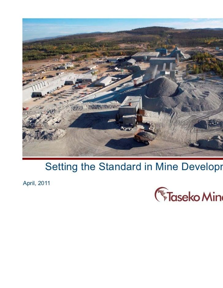 Setting the Standard in Mine DevelopmentApril, 2011