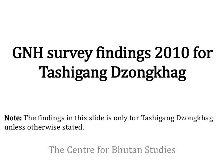 GNH survey findings 2010 for     Tashigang DzongkhagNote: The findings in this slide is only for Tashigang Dzongkhagunless...