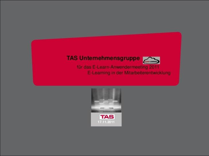 13.11.2011       1                                             Training & WeiterbildungTAS Unternehmensgruppe   für das E-...