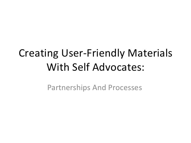 Creating User-Friendly Materials With Self Advocates: Partnerships And Processes