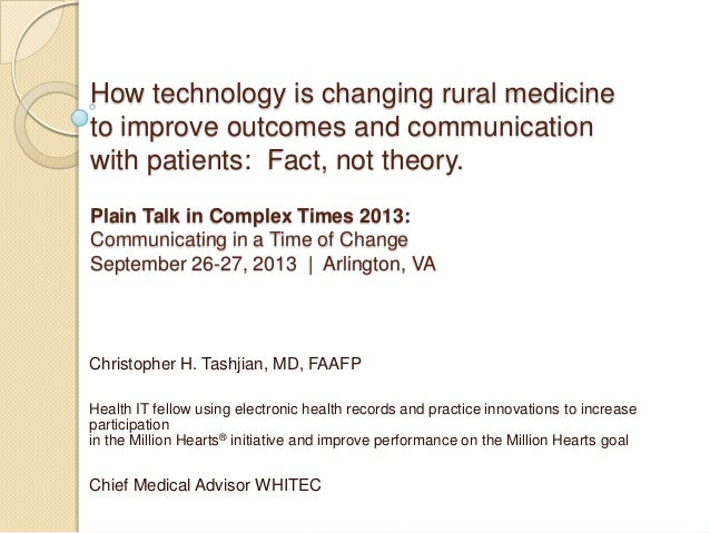 How technology is changing rural medicine to improve outcomes and communication with patients: Fact, not theory. Plain Tal...