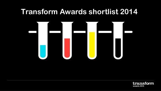 Transform Awards shortlist 2014