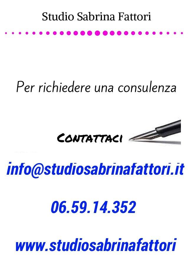 Studio Sabrina Fattori  Per richiedere una consulenza  Contattaci  info@studiosabrinafattori.it  06.59.14.352  www.studios...