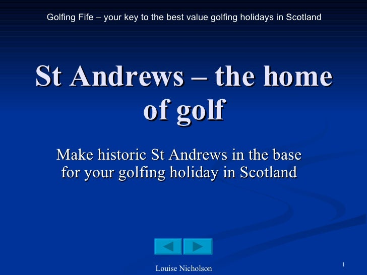 St Andrews – the home of golf Make historic St Andrews in the base for your golfing holiday in Scotland