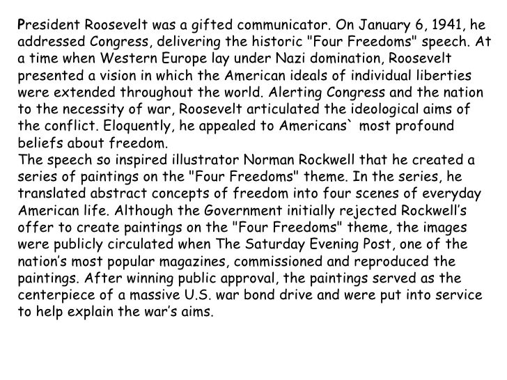 """P resident Roosevelt was a gifted communicator. On January 6, 1941, he addressed Congress, delivering the historic """"F..."""