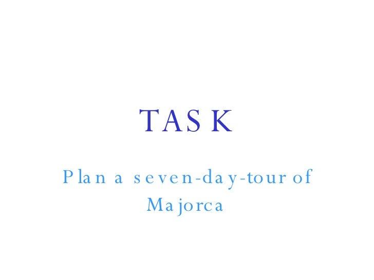 TASK Plan a seven-day-tour of Majorca