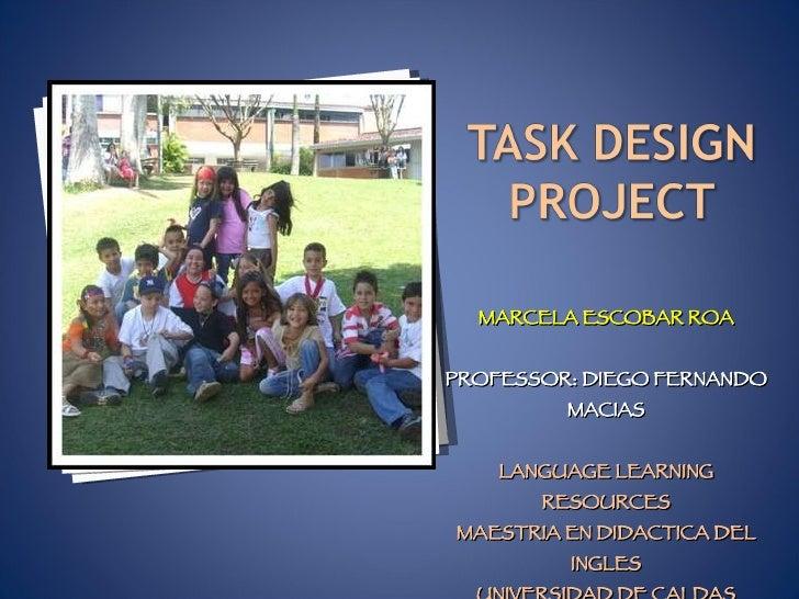 <ul><li>MARCELA ESCOBAR ROA </li></ul><ul><li>PROFESSOR: DIEGO FERNANDO MACIAS </li></ul><ul><li>LANGUAGE LEARNING RESOURC...