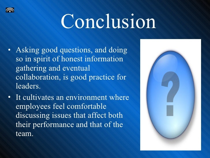leadership asking the right questions If you really want to create a shift in your business and get the most from your leadership, make these powerful questions part of your 6 powerful questions to ask yourself daily apply for the make a daily practice of asking yourself the right questions--because it is the right.