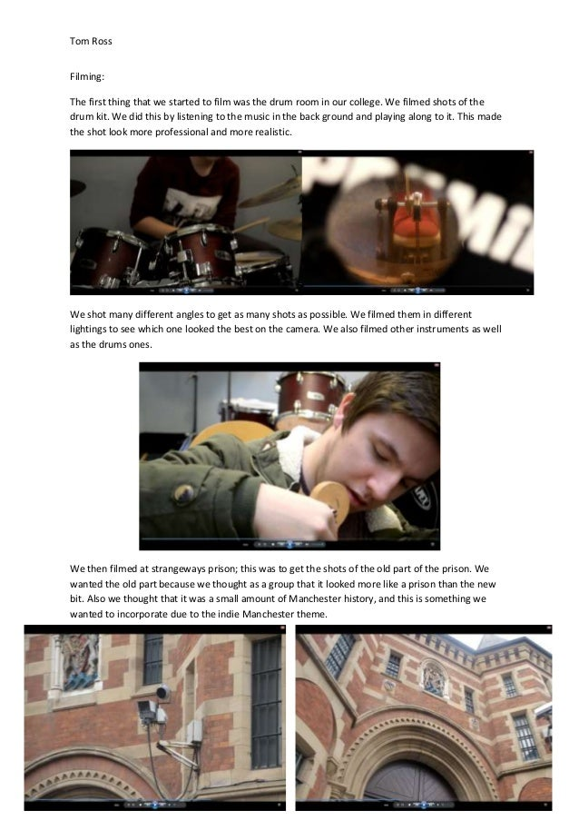 Tom Ross Filming: The first thing that we started to film was the drum room in our college. We filmed shots of the drum ki...