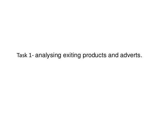 Task 1- analysing exiting products and adverts.