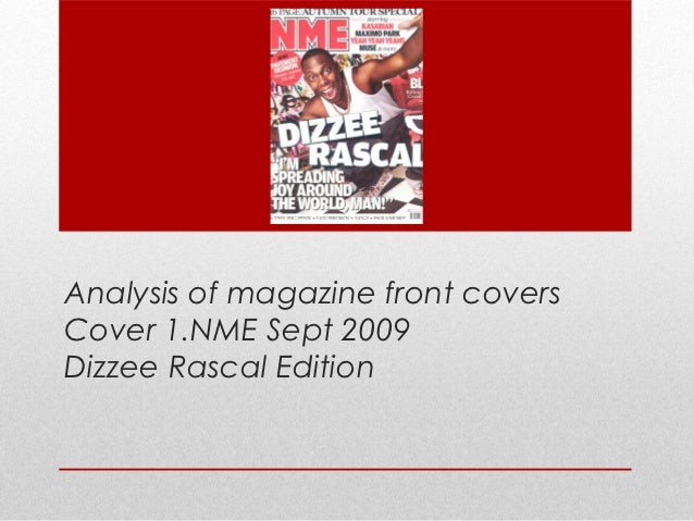 Analysis of magazine front coversCover 1.NME Sept 2009Dizzee Rascal Edition