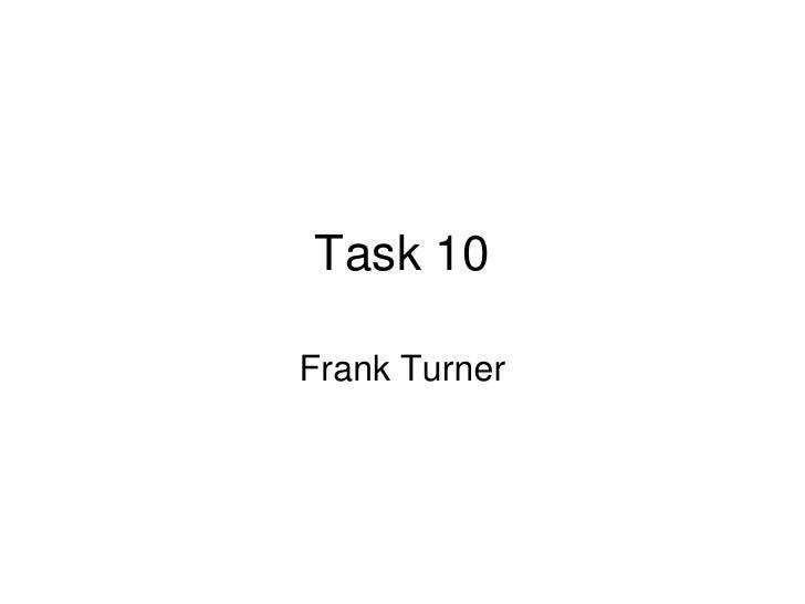Task 10<br />Frank Turner<br />