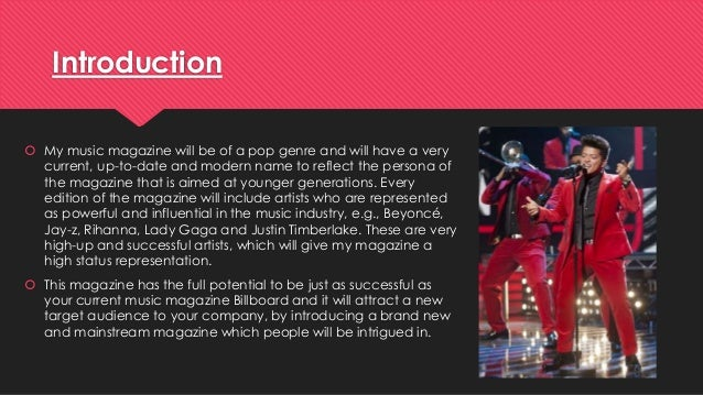 Introduction   My music magazine will be of a pop genre and will have a very  current, up-to-date and modern name to refl...