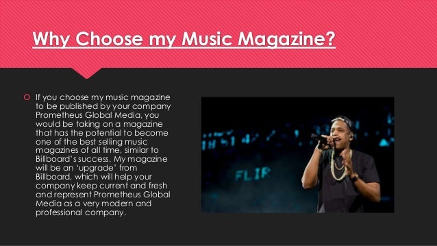 Why Choose my Music Magazine?   If you choose my music magazine  to be published by your company  Prometheus Global Media...