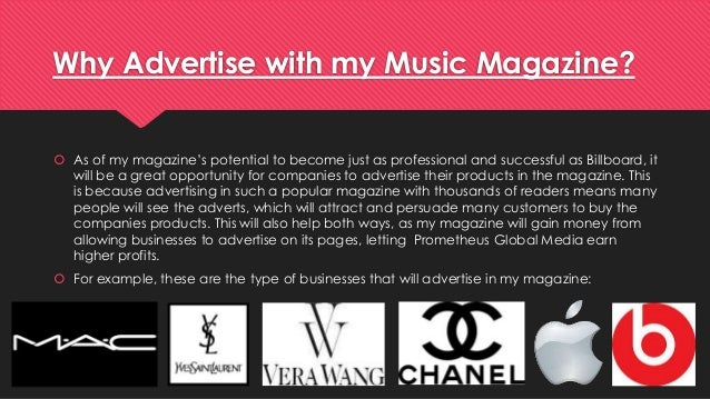 Why Advertise with my Music Magazine?   As of my magazine's potential to become just as professional and successful as Bi...