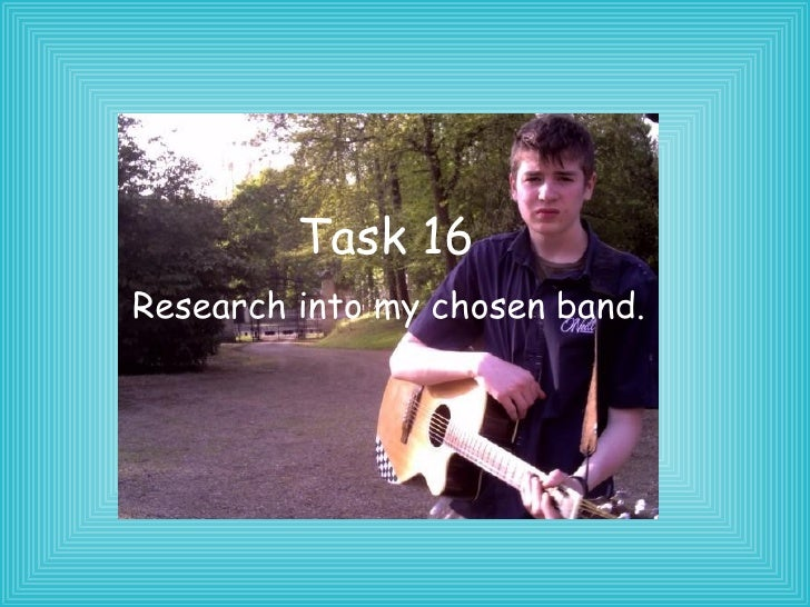 Task 16 Research into my chosen band.