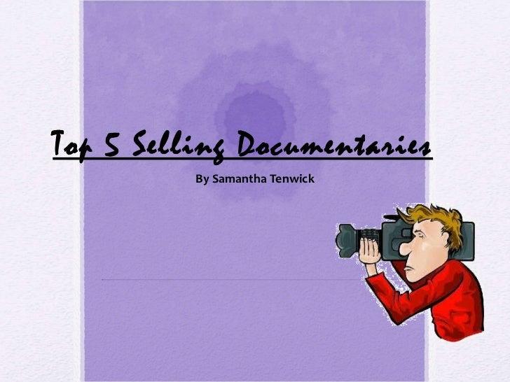 Top 5 Selling Documentaries By Samantha Tenwick