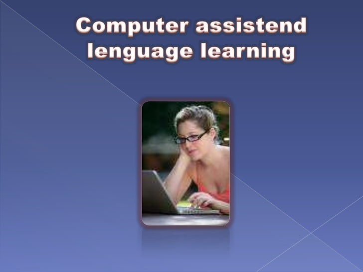 Computer assistend lenguage learning<br />