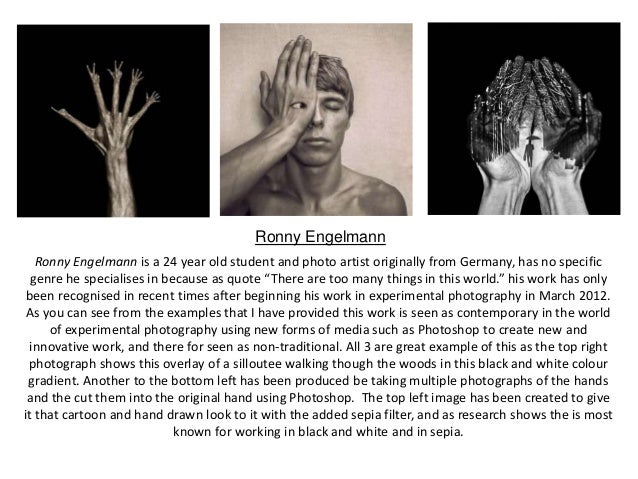 Ronny Engelmann Ronny Engelmann is a 24 year old student and photo artist originally from Germany, has no specific genre h...