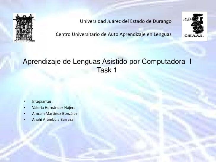 Universidad Juárez del Estado de Durango<br />Centro Universitario de Auto Aprendizaje en Lenguas <br />Aprendizaje de Len...