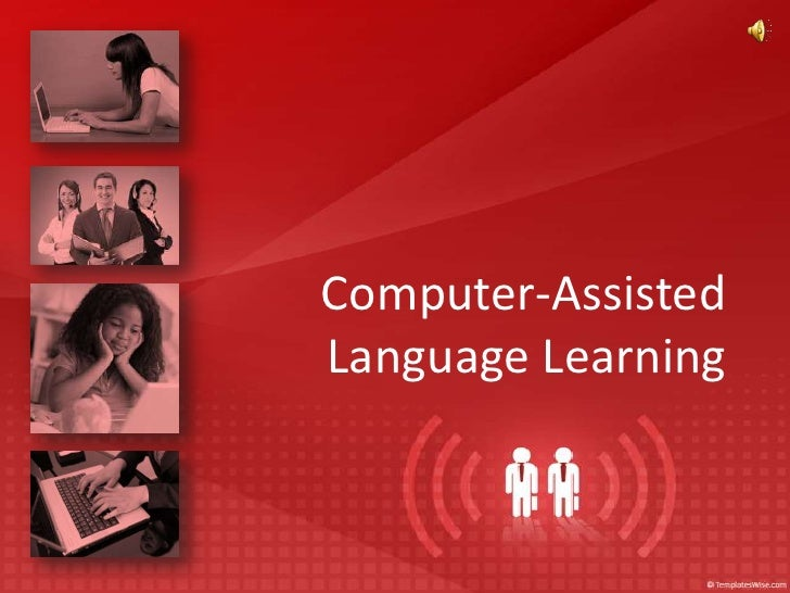 Computer-AssistedLanguage Learning