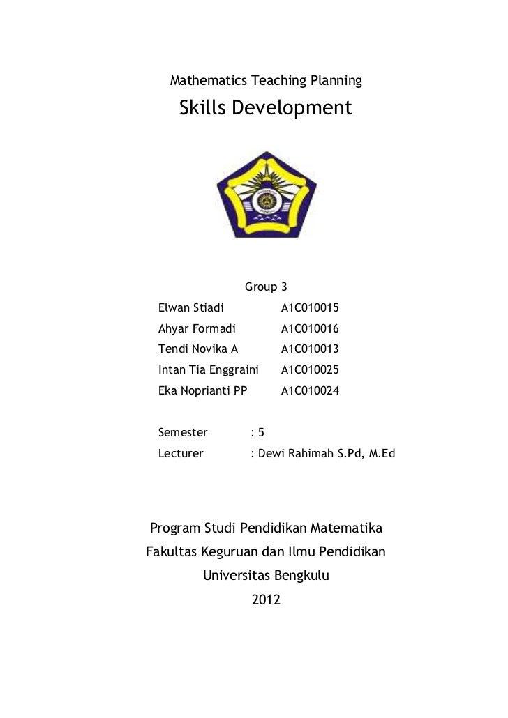 Mathematics Teaching Planning     Skills Development                  Group 3 Elwan Stiadi              A1C010015 Ahyar Fo...