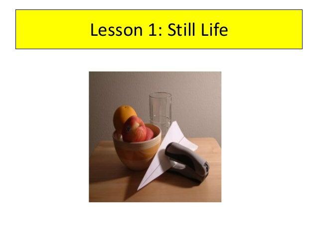 Lesson 1: Still Life