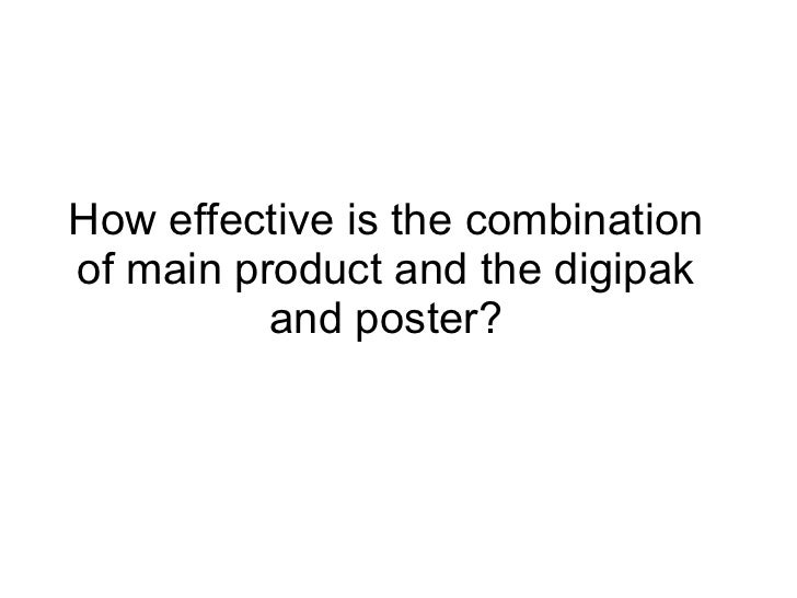 How effective is the combination of main product and the digipak and poster?