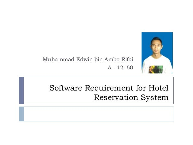 Software Requirement for HotelReservation SystemMuhammad Edwin bin Ambo RifaiA 142160
