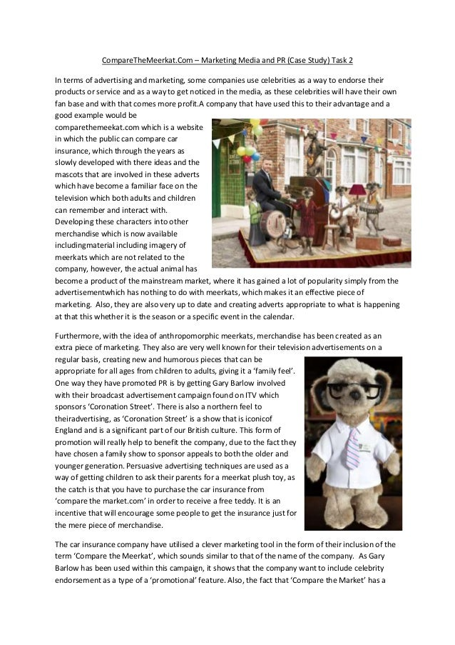 CompareTheMeerkat.Com – Marketing Media and PR (Case Study) Task 2 In terms of advertising and marketing, some companies u...