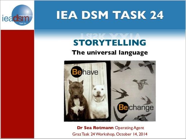 Subtasks of Task XXIV social media and  IEA DSM TASK 24  Task XXIV  STORYTELLING  The universal language  Dr Sea Rotmann O...
