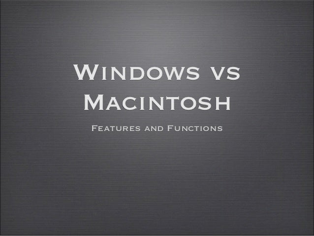 Windows vsMacintosh Features and Functions