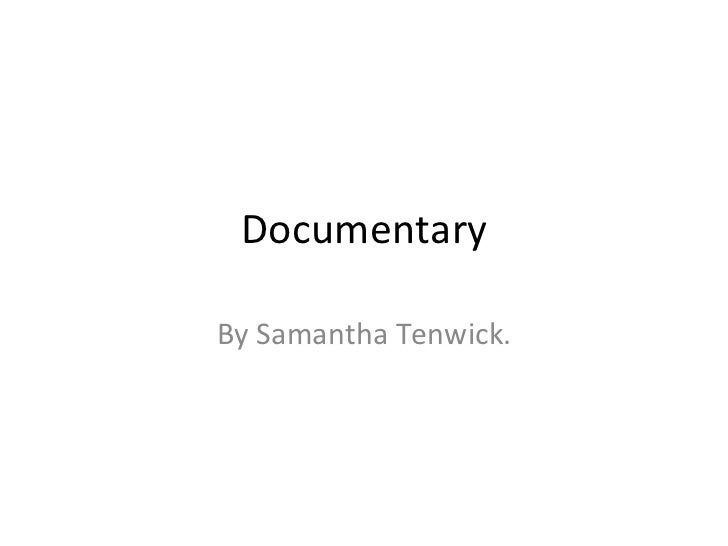 Documentary By Samantha Tenwick.