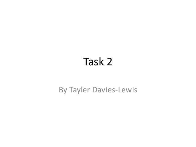 Task 2 By Tayler Davies-Lewis