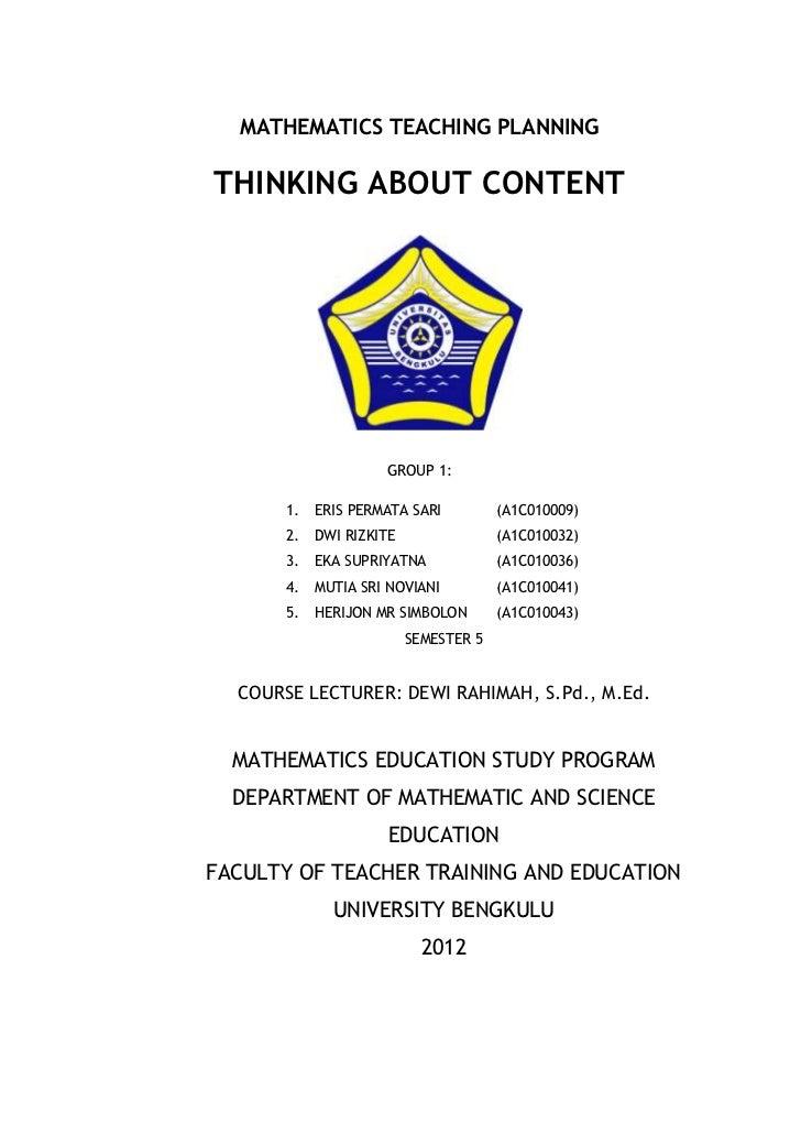 MATHEMATICS TEACHING PLANNINGTHINKING ABOUT CONTENT                     GROUP 1:       1.   ERIS PERMATA SARI          (A1...