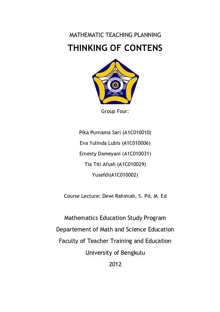 MATHEMATIC TEACHING PLANNING    THINKING OF CONTENS                 Group Four:        Pika Purnama Sari (A1C010010)      ...