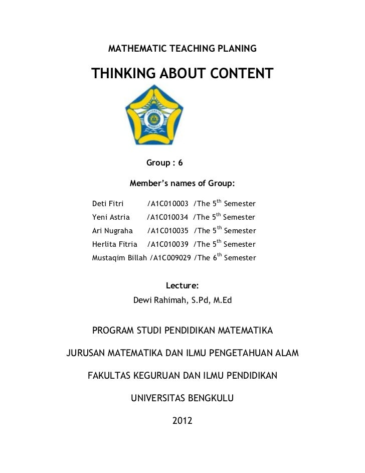 MATHEMATIC TEACHING PLANING    THINKING ABOUT CONTENT                     Group : 6                  Member's names of Gro...