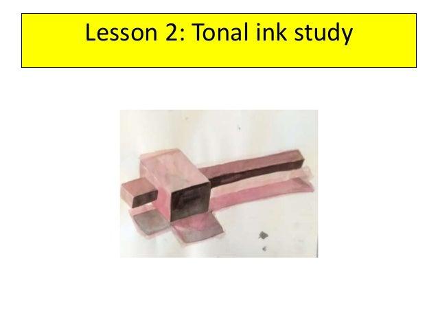 Lesson 2: Tonal ink study